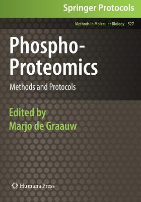 Phospho-Proteomics: Methods and Protocols - De Graauw, Marjo (Editor)