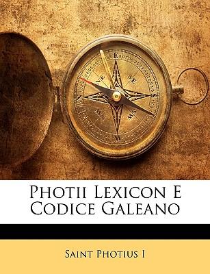 Photii Lexicon E Codice Galeano - Photius, Saint