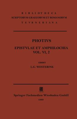 Photii Patriarchae Constantinopolitani Epistvlae Et Amphilochia - Photius, -, and Westerink, L G (Editor), and L G Westerink (Editor)