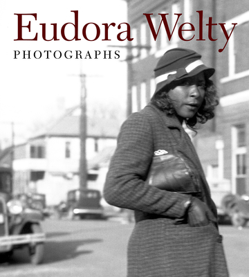 Photographs - Welty, Eudora, and Price, Reynolds (Foreword by), and Trethewey, Natasha (Foreword by)