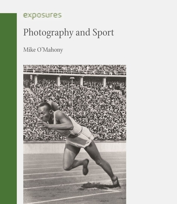 Photography and Sport - O'Mahony, Mike
