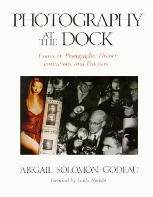 Photography at the Dock - Solomon-Godeau, Abigail