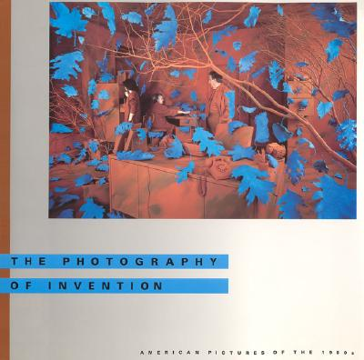 Photography of Invention: American Pictures of the 1980s - Smith, Joshua P, and Foresta, Merry A