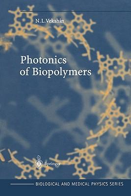 Photonics of Biopolymers - Vekshin, N. L.
