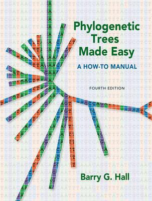 Phylogenetic Trees Made Easy: A How-to Manual - Hall, Barry G.