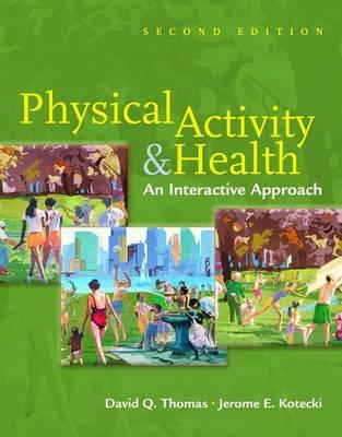 Physical Activity & Health/Activities and Assessment Manual - Thomas, David Q, and Kotecki, Jerome E