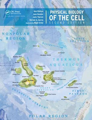 Physical Biology of the Cell - Phillips, Rob, and Kondev, Jane, and Theriot, Julie