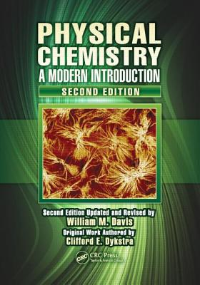Physical Chemistry: A Modern Introduction, Second Edition - Davis, William M