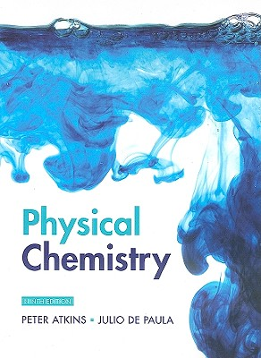 Physical Chemistry - Atkins, Peter, Professor, and de Paula, Julio