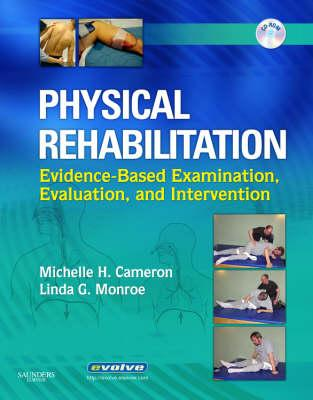 Physical Rehabilitation: Evidence-Based Examination, Evaluation, and Intervention - Cameron, Michelle H (Editor), and Monroe, Linda (Editor)