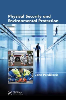 Physical Security and Environmental Protection - Perdikaris, John