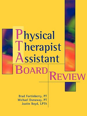 Physical Therapy Assistant Board Review - Fortinberry, Brad