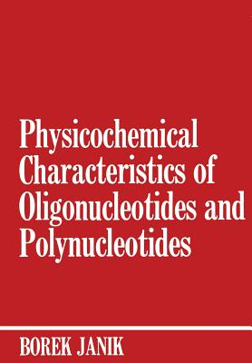 Physicochemical Characteristics of Oligonucleotides and Polynucleotides - Janik, Borek