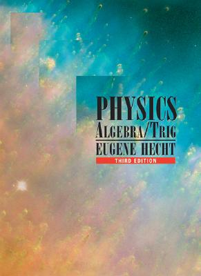 Physics: Algebra and Trigonometry - Hecht, Eugene