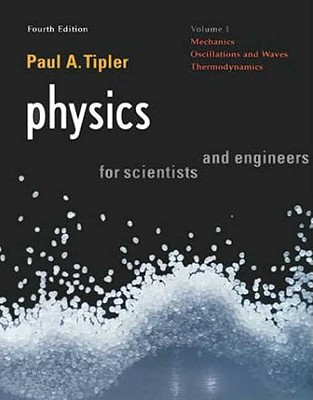 Physics for Scientists and Engeneers: Vol. 1: Mechanics, Oscillations and Waves, Thermodynamics - Tipler, Paul Allen