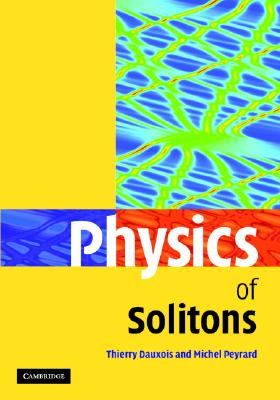 Physics of Solitons - Dauxois, Thierry
