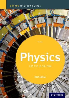 Physics Study Guide: Oxford IB Diploma Programme - Kirk, Tim
