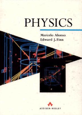 Physics - Alonso, Marcello, and Finn, Edward, and Alonso, Marcelo