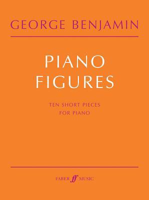 Piano Figures: Score - Benjamin, George (Composer)