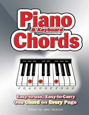 Piano & Keyboard Chords: Easy-to-Use, Easy-to-Carry, One Chord on Every Page - Jackson, Jake