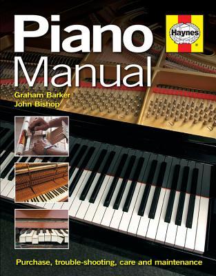 Piano Manual: Buying, Using and Maintaining a Piano - Bishop, John, and Barker, Graham