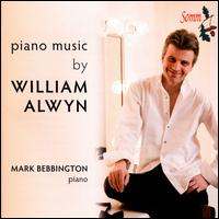 Piano Music by William Alwyn - Mark Bebbington (piano)
