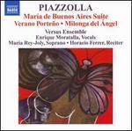 Piazzolla: María de Buenos Aires Suite; Verano Porteño; Milonga del Ángel