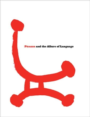 Picasso and the Allure of Language - Fisher, Susan Greenberg, and Caws, Mary Ann, and Gross, Jennifer R, Ms.