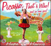 Picasso, That's Who! And So Can You! - Hope Harris