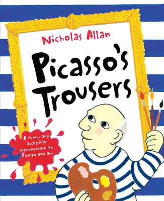 Picasso's Trousers - Allan, Nicholas