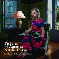 Pictures of America - Natalie Dessay (vocals); Tierney Sutton (vocals); Paris Mozart Festival Orchestra; Claire Gibault (conductor)