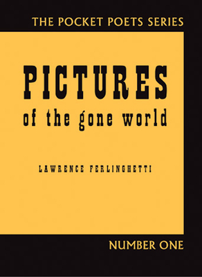 Pictures of the Gone World - Ferlinghetti, Lawrence
