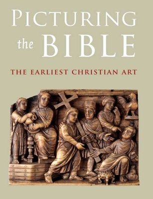 Picturing the Bible: The Earliest Christian Art - Spier, Jeffrey