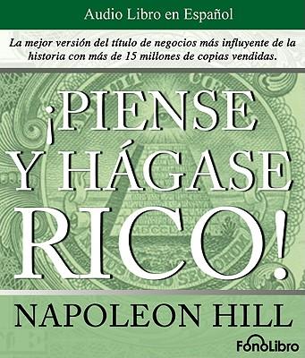 Piense y Hagase Rico! - Hill, Napoleon