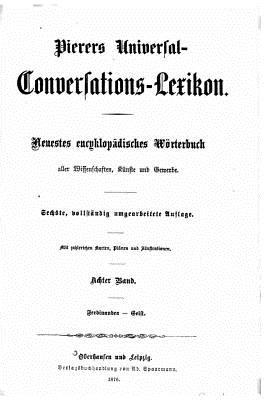 Pierers Universal-Conversations-Lexikon. Neuestes Encycklopadisches Worterbuch - Pierer, Heinrich August