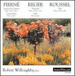Pierne: Sonata da Camera; Reger: Serenade; Roussel: Trio
