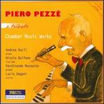 Piero Pezzè: A Tribute - Chamber Music Works
