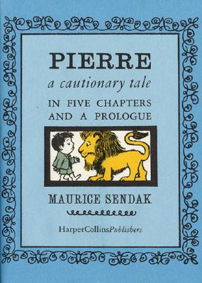 Pierre: A Continuous Tale in Five Chapters and a Prologue - Sendak, Maurice (Illustrator)