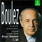Pierre Boulez: Pli selon Pli; Le Visage Nuptial; Notations; Sonatine; Sonate