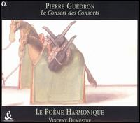 Pierre Guédron: Le Consert des Consorts - Le Poème Harmonique; Vincent Dumestre (conductor)