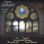 Pierre Jalbert: Chamber Music