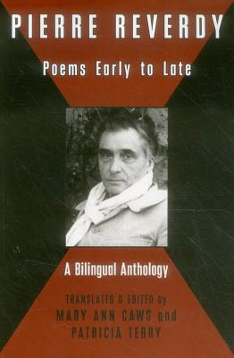 Pierre Reverdy: Poems Early to Late - Reverdy, Pierre, and Caws, Mary Ann (Translated by), and Terry, Patricia (Translated by)