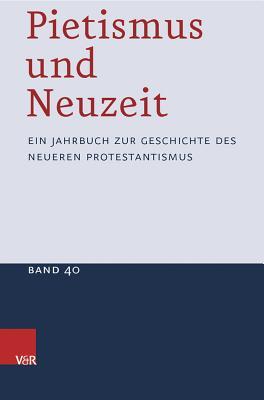 Pietismus Und Neuzeit Band 40 - 2014 - Strater, Udo (Editor)