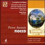 Pietro Antonio Fiocco: Le retour du printemps; Cantata, aria e sonate