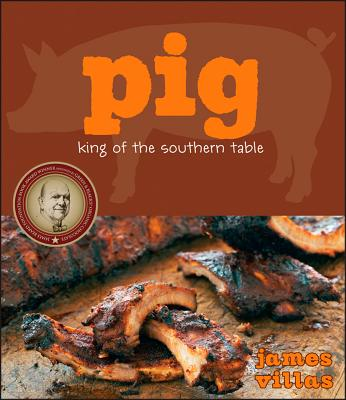 Pig: King of the Southern Table - Villas, James