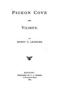 Pigeon Cove and Vicinity - Leonard, Henry C