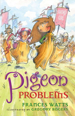 Pigeon Problems: Sword Girl Book 6 - Rogers, Gregory (Illustrator), and Watts, Frances