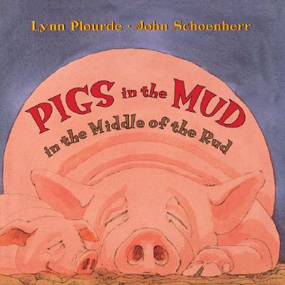 Pigs in the Mud in the Middle of the Rud - Plourde, Lynn