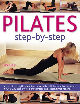 Pilates Step-By-Step - Kelly, Emily