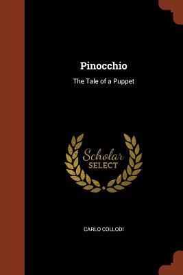 Pinocchio: The Tale of a Puppet - Collodi, Carlo